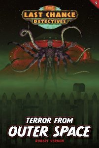 Terror from Outer Space, a new Last Chance Detectives book